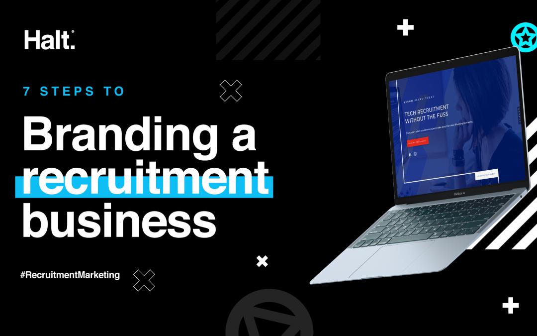 7 Essential steps to branding a recruitment business
